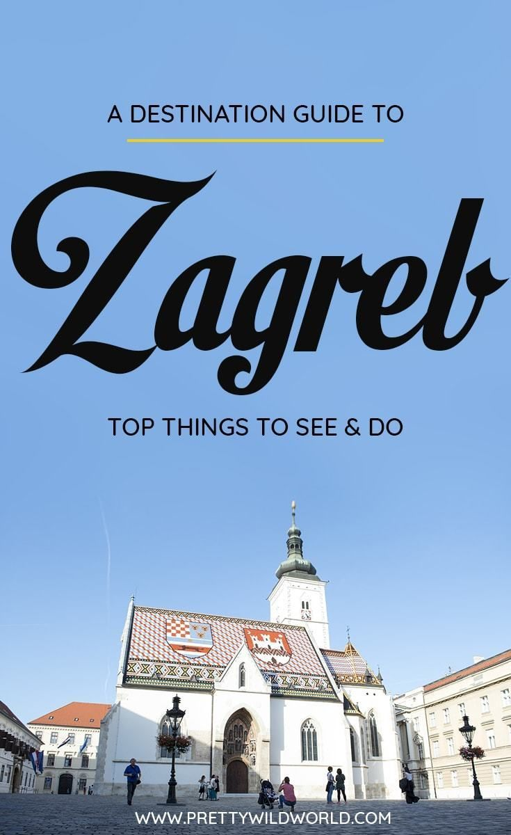 Top 16 Things To Do In Zagreb Croatia Europe Travel Guide Travel Europe Travel