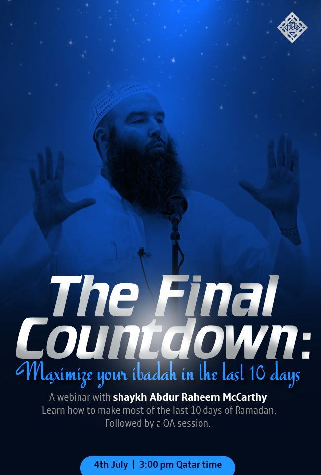 FREE webinar  The Final Countdown: Maximize your ibadah in the last 10 days #Ramadan #IOURamadan