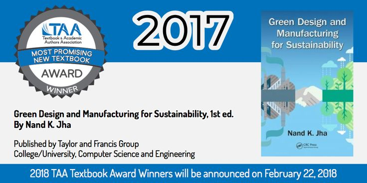 Green Design and Manufacturing for Sustainability, 1st ed. by Nand K. Jha - a 2017 TAA Most Promising New Textbook Award winner! Learn more about the Most Promising New Textbook Award at