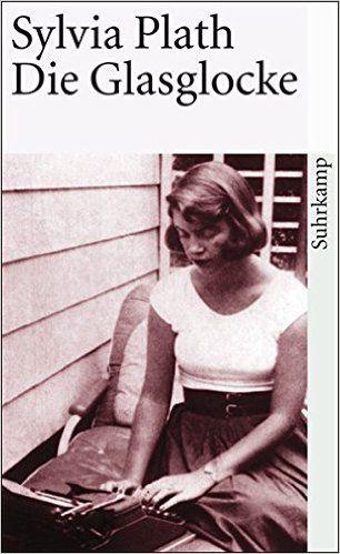 Die Glasglocke (suhrkamp taschenbuch): Amazon.de: Sylvia Plath, Reinhard Kaiser: Bücher