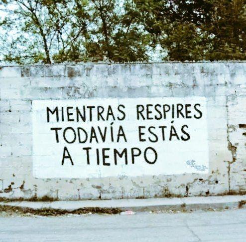 Mientras respires todavía estás a tiempo  #artepublico #calle