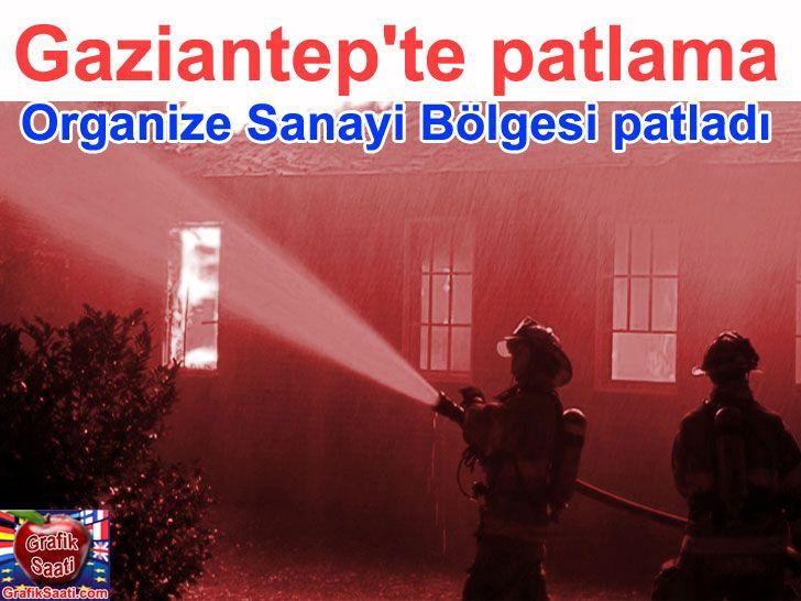 Organize sanayi bölgesinde patlama Gaziantep Turkey news