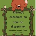 Endangered Animals project in French.  Includes worksheets and rubric.    projet Animaux canadiens en voie de disparition.  Feuilles de routes et grille d'évaluation incluses.