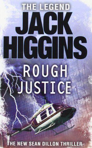 Rough Justice (Sean Dillon Series, Book 15) by Jack Higgins, http://www.amazon.co.uk/dp/0007276397/ref=cm_sw_r_pi_dp_0Tmttb1GZJSHN