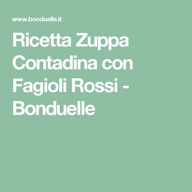 Ricetta Zuppa Contadina con Fagioli Rossi - Bonduelle