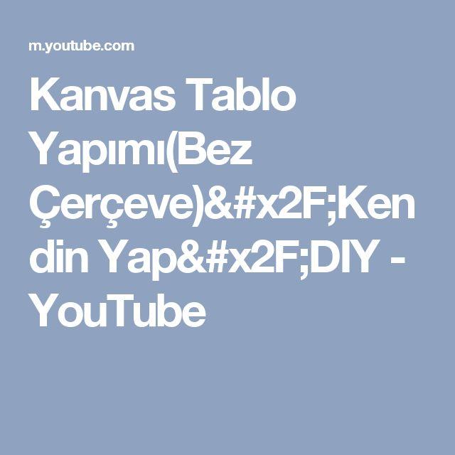 Kanvas Tablo Yapımı(Bez Çerçeve)/Kendin Yap/DIY - YouTube