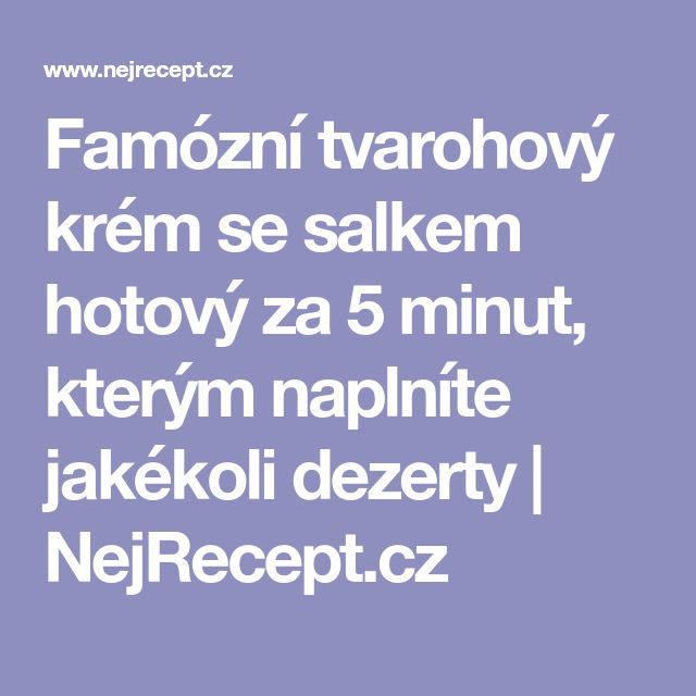 Famózní tvarohový krém se salkem hotový za 5 minut, kterým naplníte jakékoli dezerty | NejRecept.cz