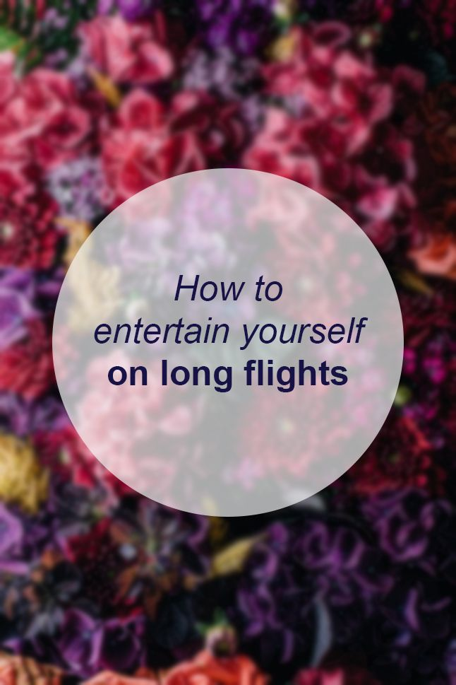 How to entertain yourself on long flights // Miss Sweet Nothings