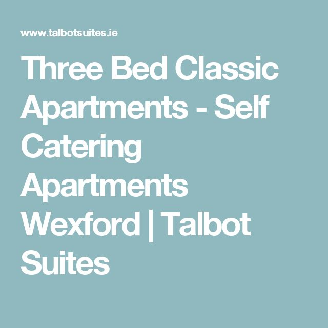 Three Bed Classic Apartments - Self Catering Apartments Wexford | Talbot Suites