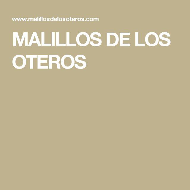 MALILLOS DE LOS OTEROS