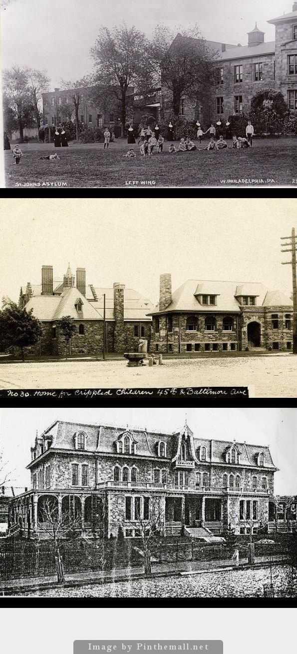 BENEVOLENCE: Three Philadelphia institutions c. 1900 St. John's Orphan Asylum, 49th St. and Wyalusing Ave., c. 1910 Home of the Merciful Savior for Crippled Children, 45th St. and Baltimore Ave., c. 1900 Old Man's Home, on Powelton Ave. between Saunders Ave. and 39th St., c. 1903