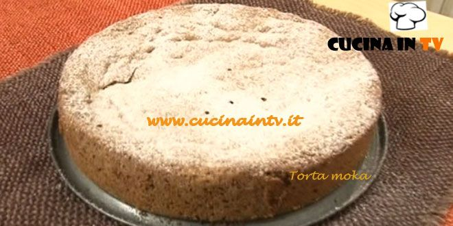 Torta moka ricetta Cotto e Mangiato | Cucina in tv