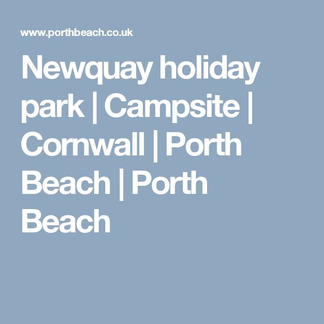 Newquay holiday park | Campsite | Cornwall | Porth Beach | Porth Beach