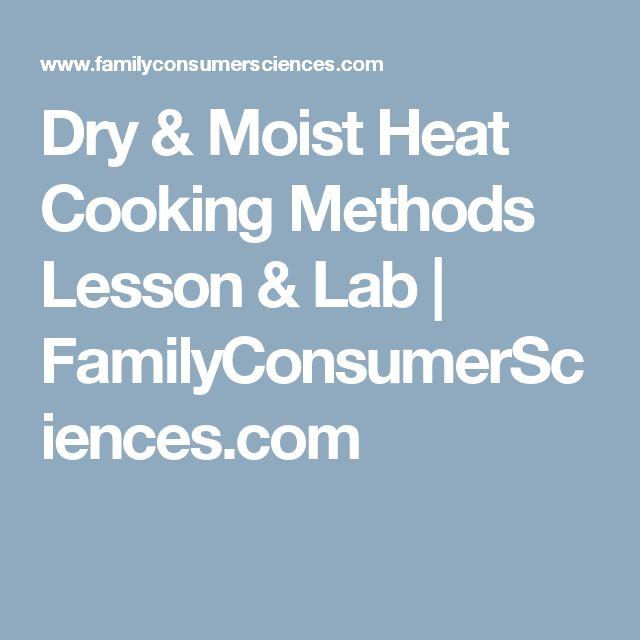 Dry & Moist Heat Cooking Methods Lesson & Lab   FamilyConsumerSciences.com