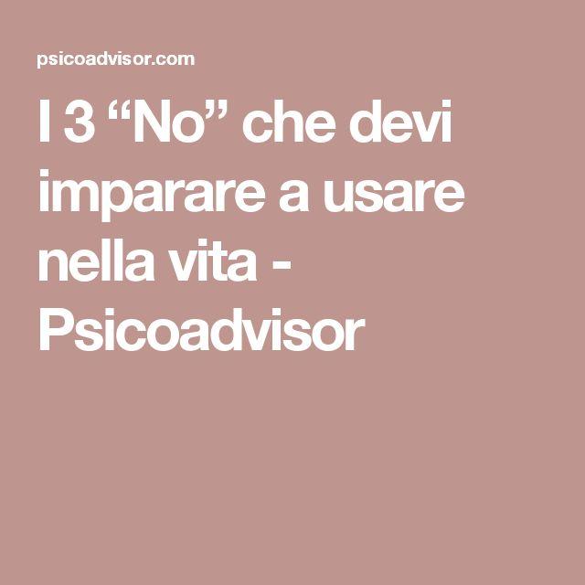 """I 3 """"No"""" che devi imparare a usare nella vita - Psicoadvisor"""