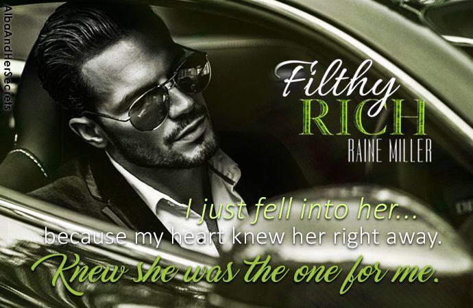 FILTHY RICH by Raine Miller. @albaandsecrets