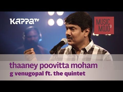 Thaaney Poovitta Moham - G Venugopal f. The Quintet - Music Mojo - Kappa TV - YouTube