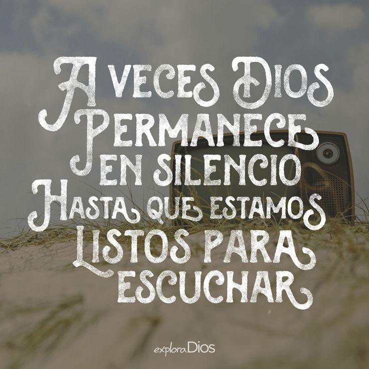 A veces #Dios permanece en #silencio hasta que estamos listos para escuchar. #Calma #Respuestas #Dios #Preguntas #Escucha #Paz #Tranquilidad #ExploraDios