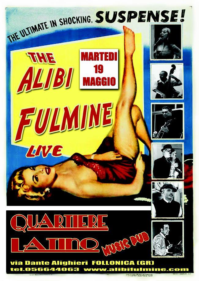 ALIBI FULMINE 19 MAGGIO LIVE FOLLONICA. (GR)