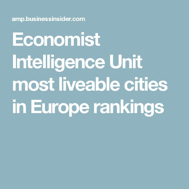 Economist Intelligence Unit most liveable cities in Europe rankings
