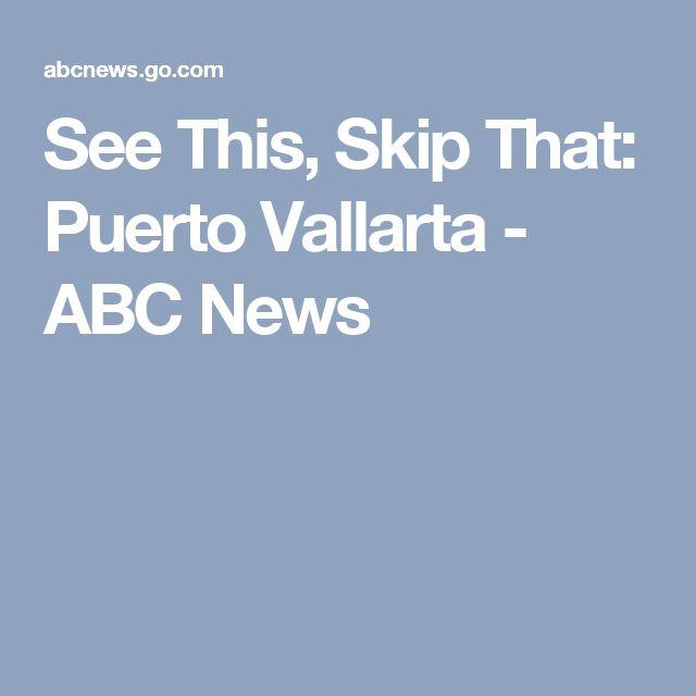 See This, Skip That: Puerto Vallarta - ABC News