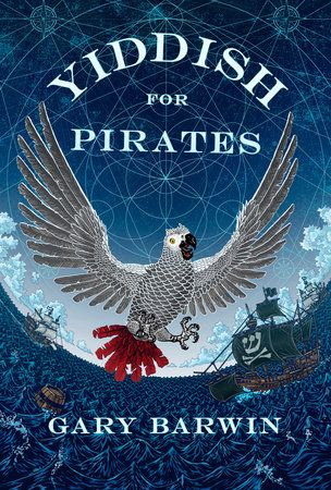 Yiddish for Pirates by Gary Barwin ... reads well with ... Solomon Gursky Was Here by Mordecai Richler