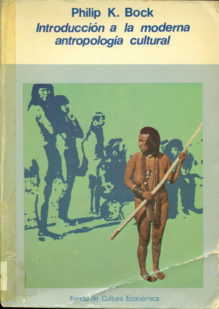 BOCK, Philip K. Introducción a la moderna antropología cultural / Philip K. Bock. ‐‐ México : Fondo de Cultura Económica, 1977. ‐‐ 592 p. : il. ; 23 cm. ‐‐ (Obras de Antropología) ISBN 84‐375‐0116‐4 1. Manuales de antropología 2. Antropología cultural BETNO 0042