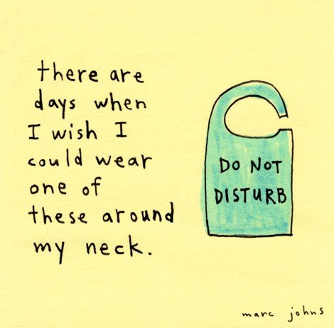 Do not disturb.  Marc Johns: Laughing, Life, Quote, Funny Stuff, Truths, Humor, Things, Marc John, True Stories