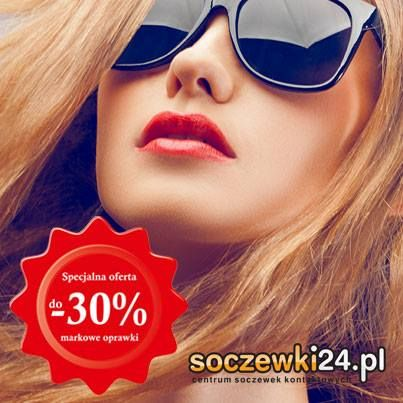 Specjalna oferta -30% na markowe oprawki! od 23.05. do 30.06 w Salonie Soczewki24.pl w Sky Tower.