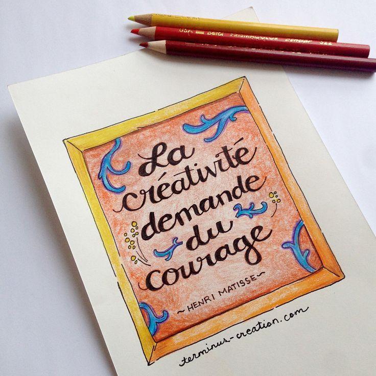La créativité demande du courage #citation de Henri Matisse. Design par Terminus Création.