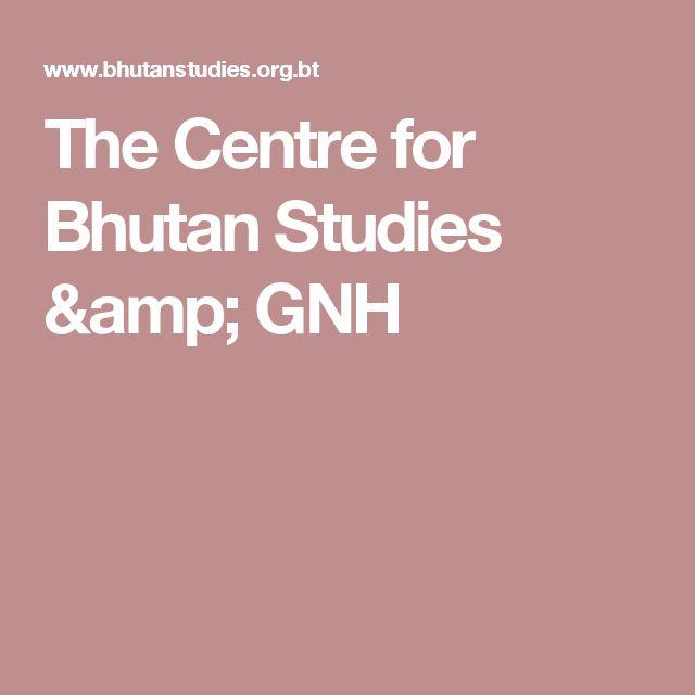 The Centre for Bhutan Studies & GNH