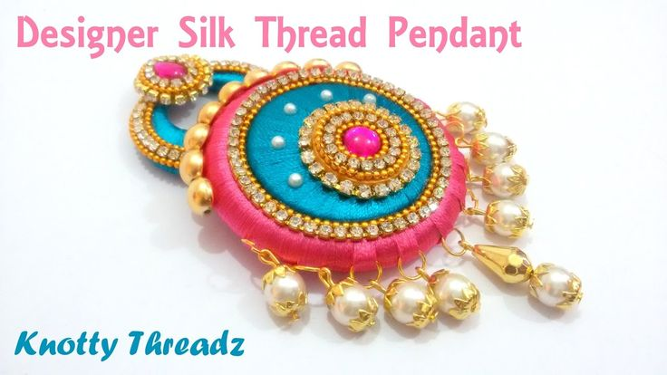 How to make a Designer Silk Thread Pendant at Home | Tutorial !!
