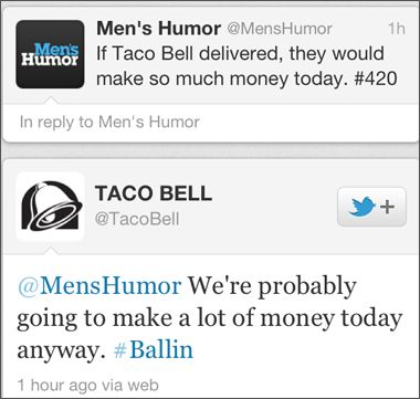 As much as I hate Taco Bell as a restaurant, whoever runs their twitter feed is amazing.