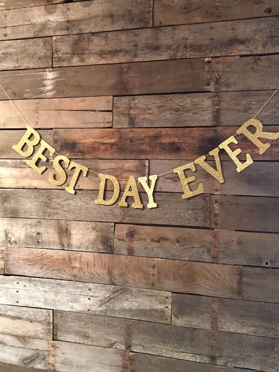 Add a little sparkle to the Best Day Ever with this fun gold glitter banner.  Banner is made from cardstock and twine. Each letter measures 5 1/2T.