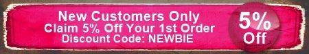 Claim 5% discount for all new customers, simply add discount code NEWBIE upon checkout.