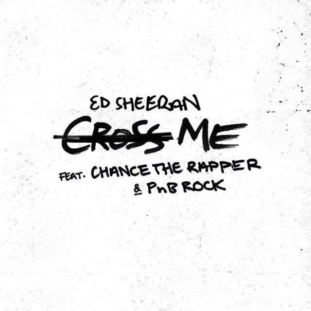 Ed Sheeran Cross Me Mp3 Download Chance The Rapper Me Too