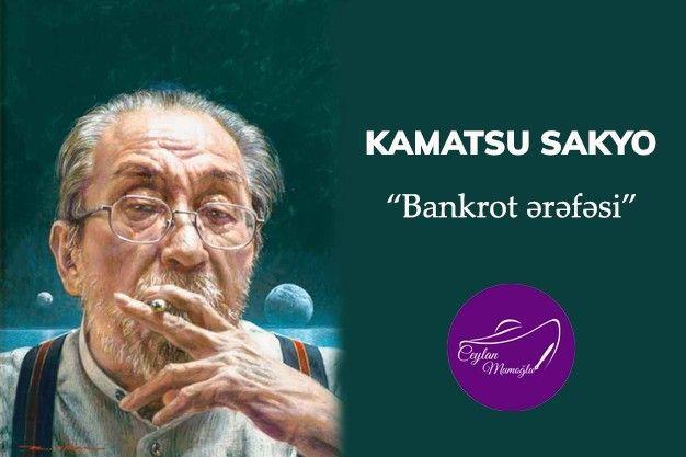 Kamatsu Sakyo Bankrot ərəfəsi Hekayə Yazici
