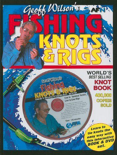 Geoff Wilson's Fishing Knots & Rigs w/DVD (Geoff Wilson's Complete Book of Fishing Knots & Rigs) at http://suliaszone.com/geoff-wilsons-fishing-knots-rigs-wdvd-geoff-wilsons-complete-book-of-fishing-knots-rigs/