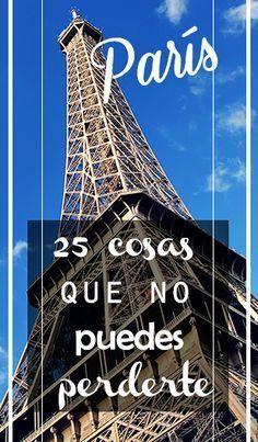 25 cosas que ver y hacer si vas a París   #París #Francia #TorreEiffel #Travel