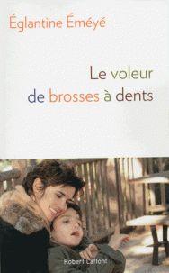 Eglantine Eméyé - Le voleur de brosses à dents. - Feuilleter l'extrait