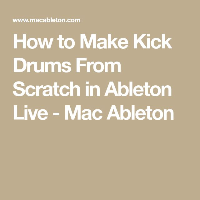 How to Make Kick Drums From Scratch in Ableton Live - Mac Ableton