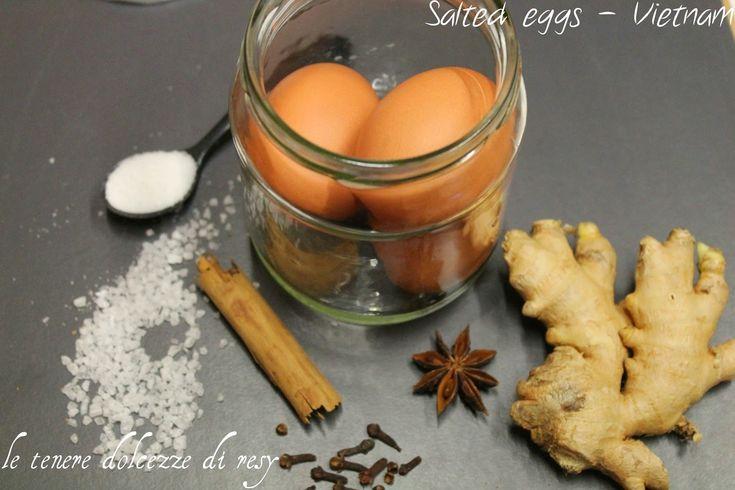 le tenere dolcezze di resy: Vietnamese salted eggs - le uova in salamoia dal V...