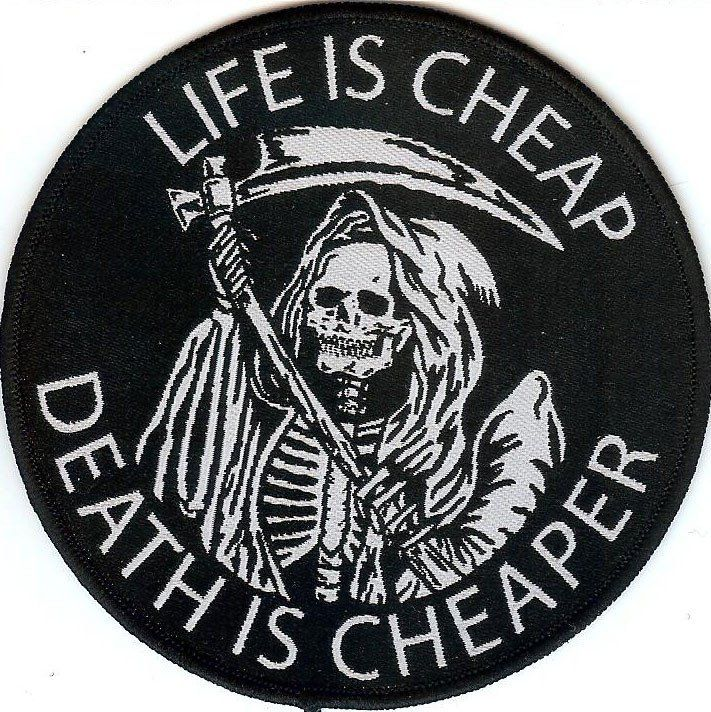 """Life is Cheap - Death is Cheaper"" Grim Reaper round high quality woven fabric patch. Sew on patch for garments, jackets, bags or accessories."