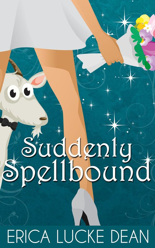 Suddenly Spellbound — Erica Lucke Dean