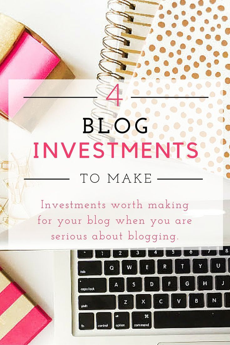 4 Blog Investments Worth Considering when you are getting serious about your blog. Start your blog the right way.