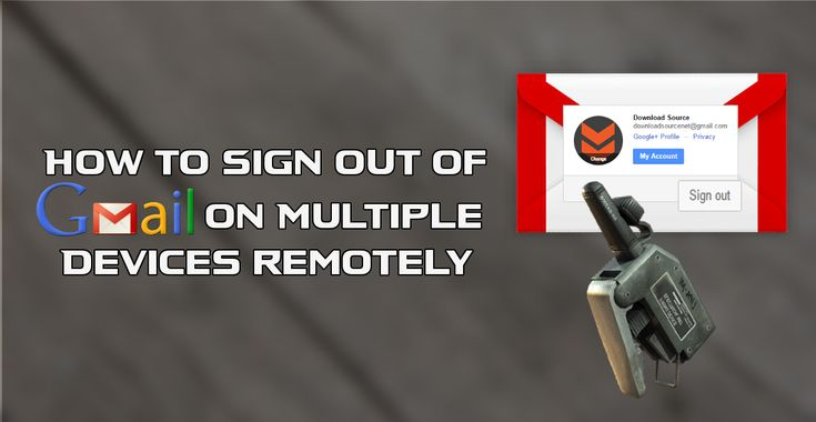 How to Sign Out of Gmail on Multiple Devices remotely. #gmail #google #remotely #logout +Downloadsource.net
