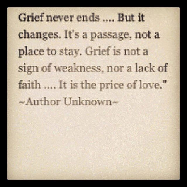 Grief never ends...