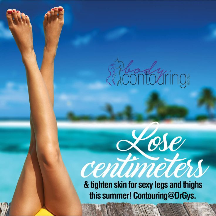 Lose centimeters and tighten skin for #sexy legs and thighs this #summer! #Contouring@DrGys.