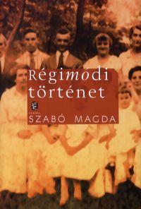 Borító: Régimódi történet (Könyv) - Szabó Magda