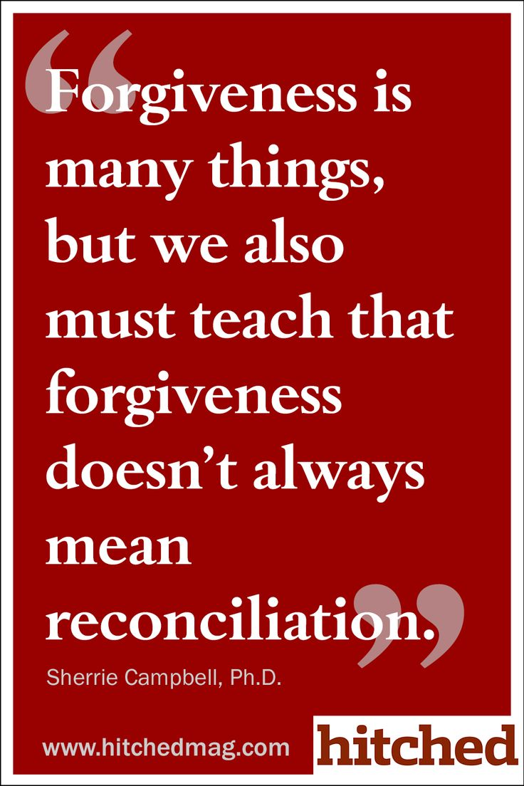 Forgiveness is many things, but we also must teach that forgiveness doesn't always mean reconciliation.